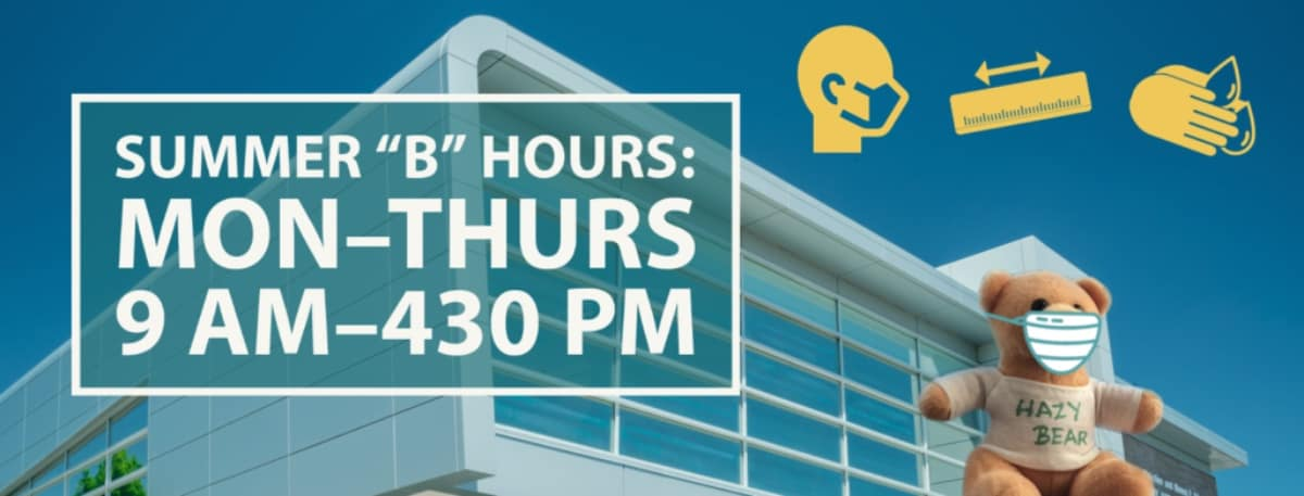 Summer B Hours - Monday through Thursday 9 AM to 4:30 PM
